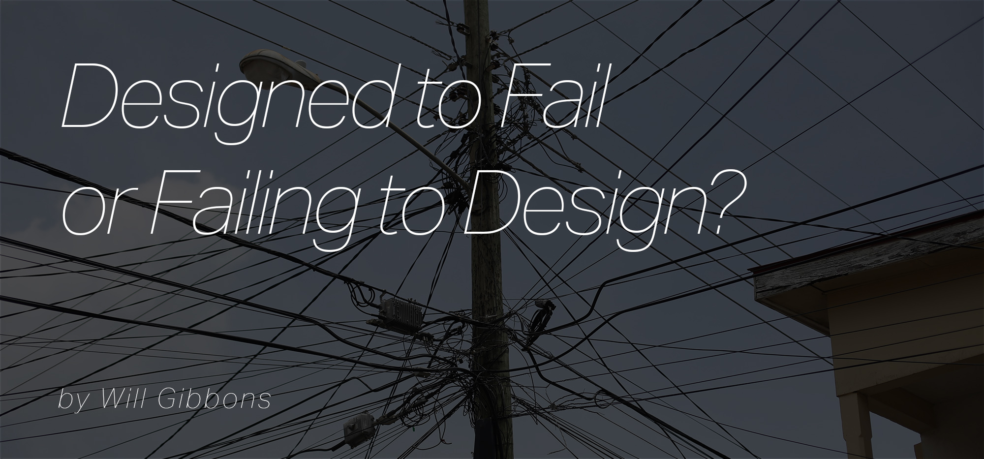 designed to fail will gibbons design