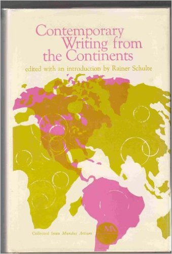 Contemporary Writing from the Continents (Mundus Artium), Rainer Schulte (Editor)