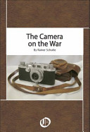 The Camera on the War by Rainer Schulte