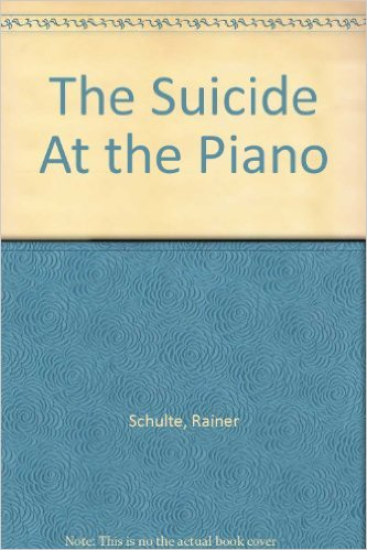 The Suicide at the Piano by Rainer Schulte