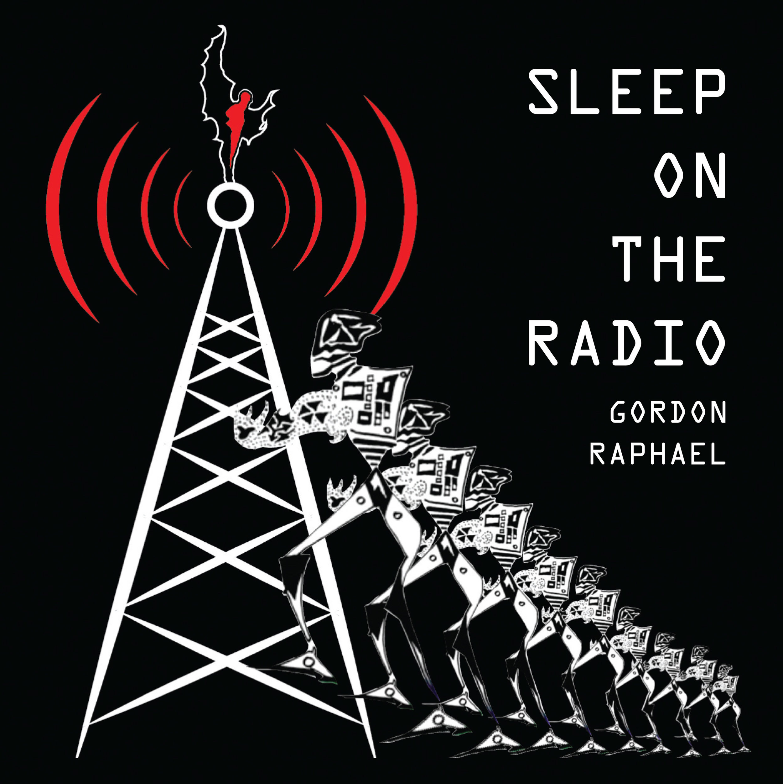 Gordon Raphael - Sleep on the Radio Cover Art.jpg