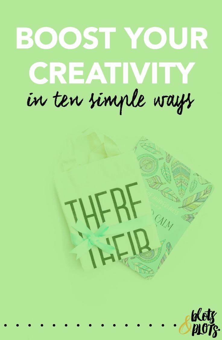 Boost Your Creativity | Blots & Plots.jpg