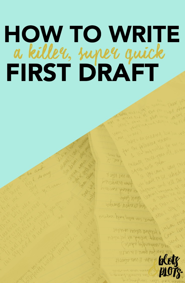How to Write a First Draft / Blots & Plots.jpg