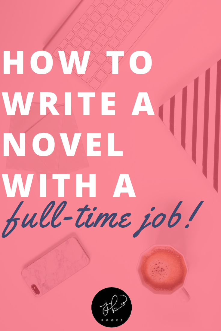How to Write a Novel with a Full Time Job.png