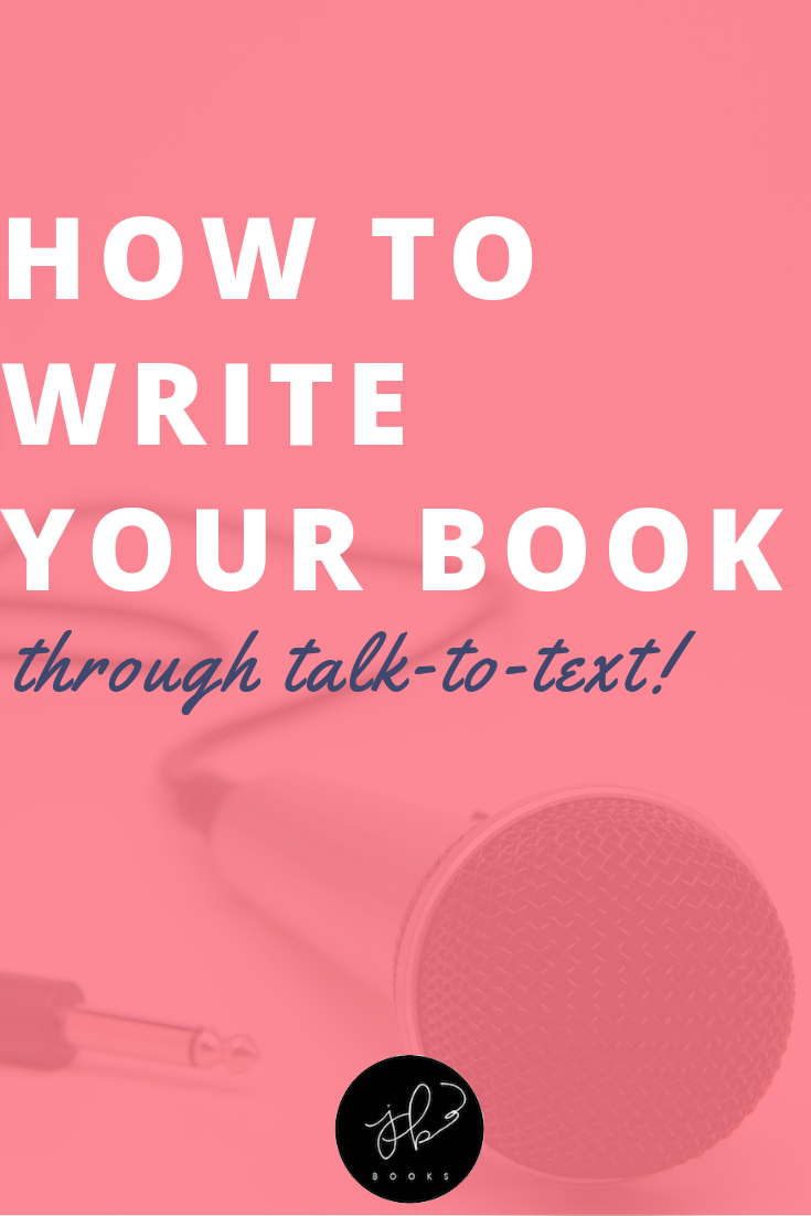 Learn How To Write Your Book Through Dictation! Write Faster by Using Talk-to-Text for Your Novel | Jenny Bravo Books