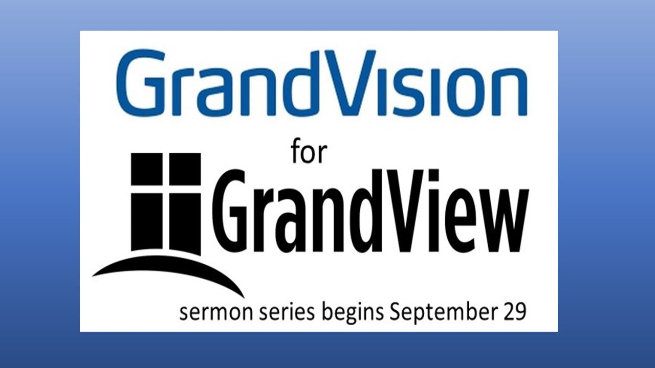 GrandVision for GrandView Sept 29 2019 and following.jpg