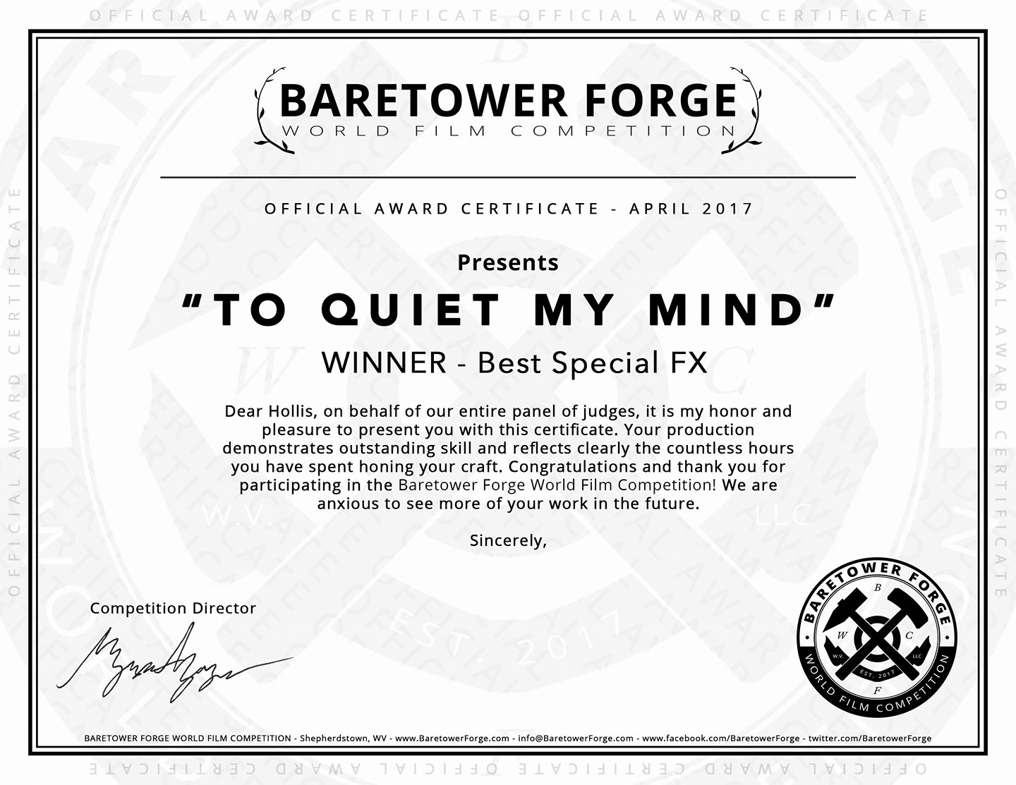 - TO QUIET MY MINDfirst screening and first award!* Best Special Effects (Damien Nemire-Pepe)West Virginiahttp://baretowerforge.com/