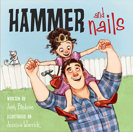 Hammer and Nails, illustrated by Jessica Warrick