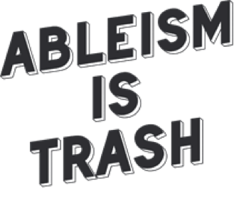 ableism_is_trash.png
