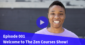 ZCS 001 - An Introduction to The Zen Courses Show