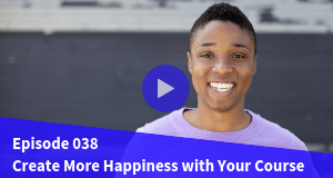 ZCS 038 - Happiness: How to Create More with Your Online Course