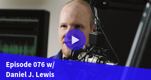Podcasting for Course Creators w/ Daniel J. Lewis