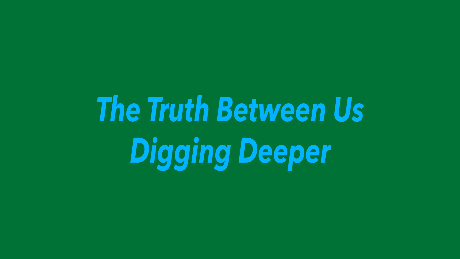 Digging Deeper   Wednesdays - 6:30PM  Fair Trade Cafe