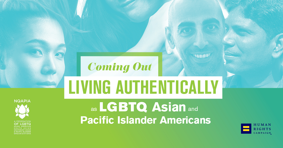 A new resource from the Human Rights Campaign specifically addressing LGBTQ Asian and Pacific Islander Americans.
