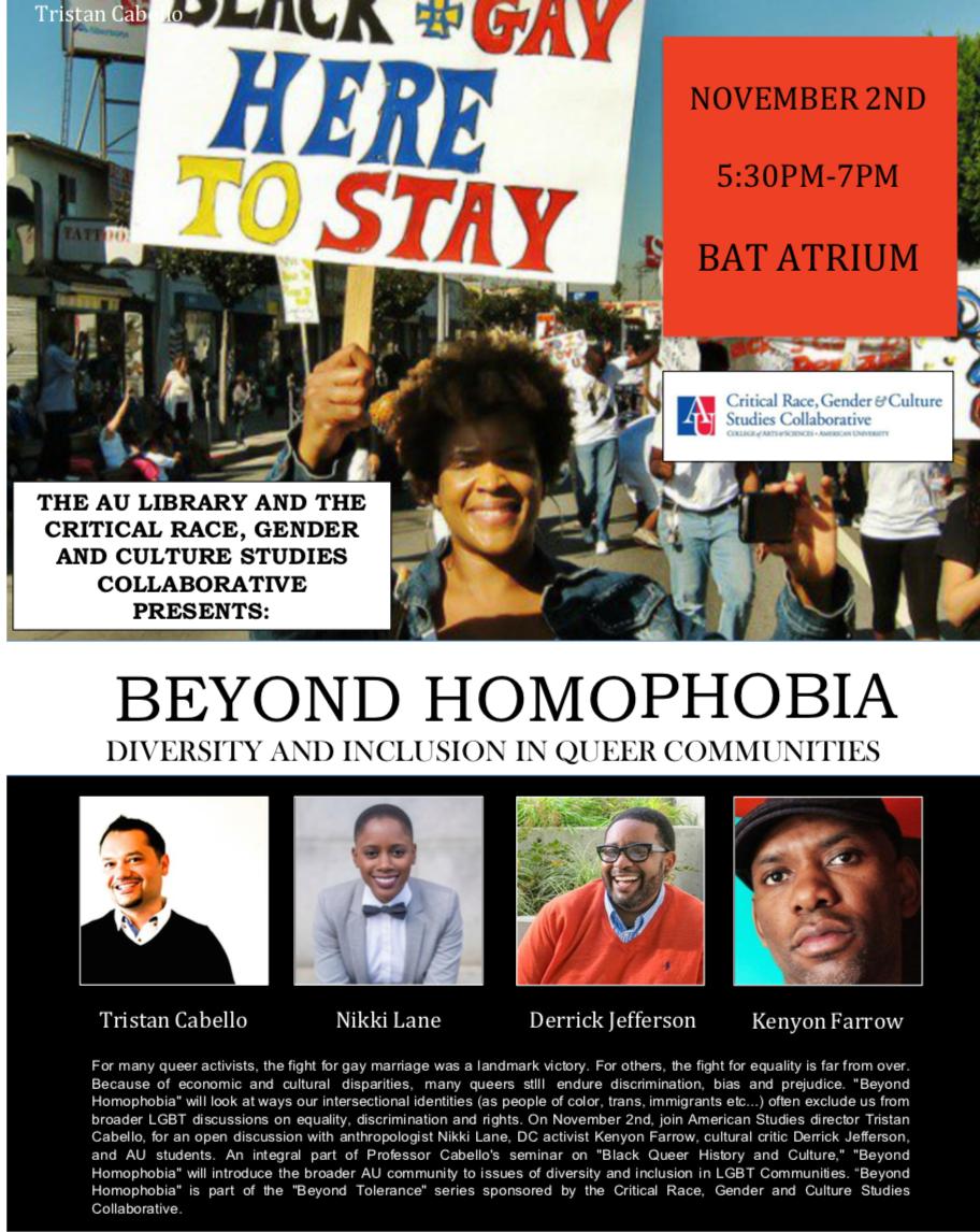 Beyond Homophobia - Diversity and Inclusion in Queer CommunitiesTristan Cabello, Nikki Lane, Derrick Jefferson, Kenyon FarrowBat Atrium - American University