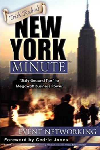 New York Minute  The book was written to support young professionals, business women, business school students, and businessmen as they meet the challenge of getting new business and referrals through Event Networking.