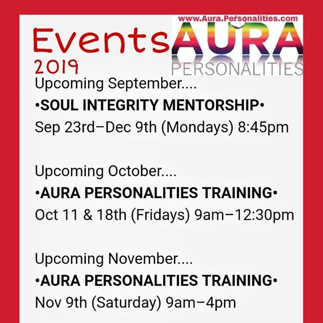 • UPCOMING EVENTS 2019 • #soulintegritymentorship #retreats #auras  #aurapersonalities #trainings #lifecoach