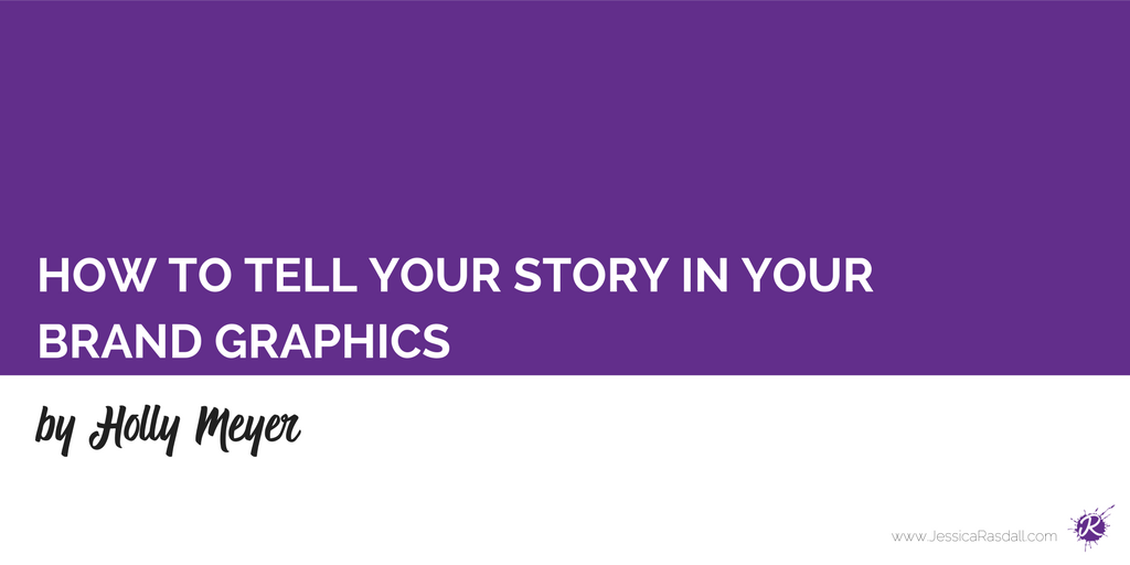 How to Tell Your Story in Your Brand Graphics
