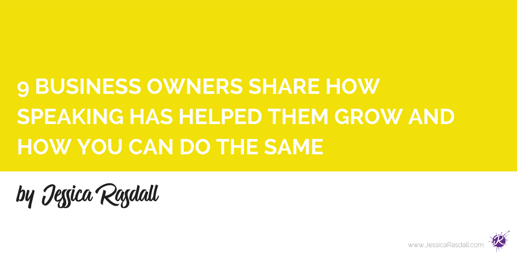 HOW SPEAKING HAS HELPED THESE BUSINESS OWNERS GROW AND HOW YOU CAN DO THE SAME