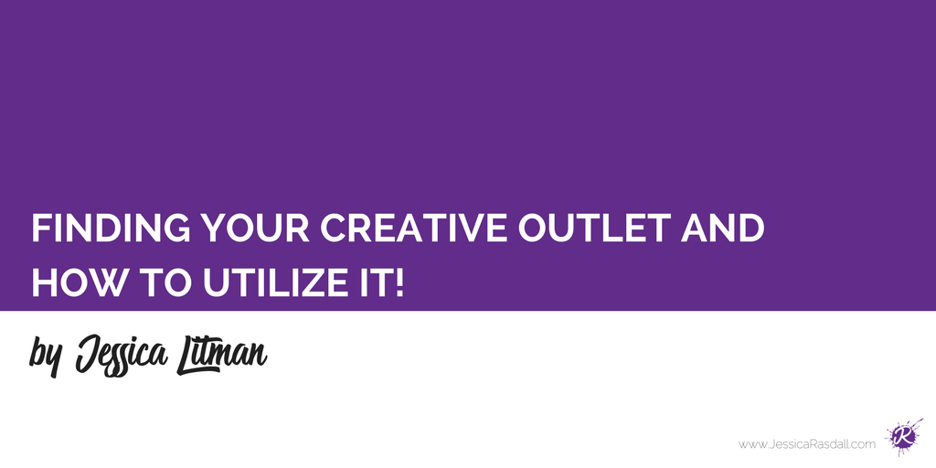 How To Find Your Creative Outlet And How To Utilize It