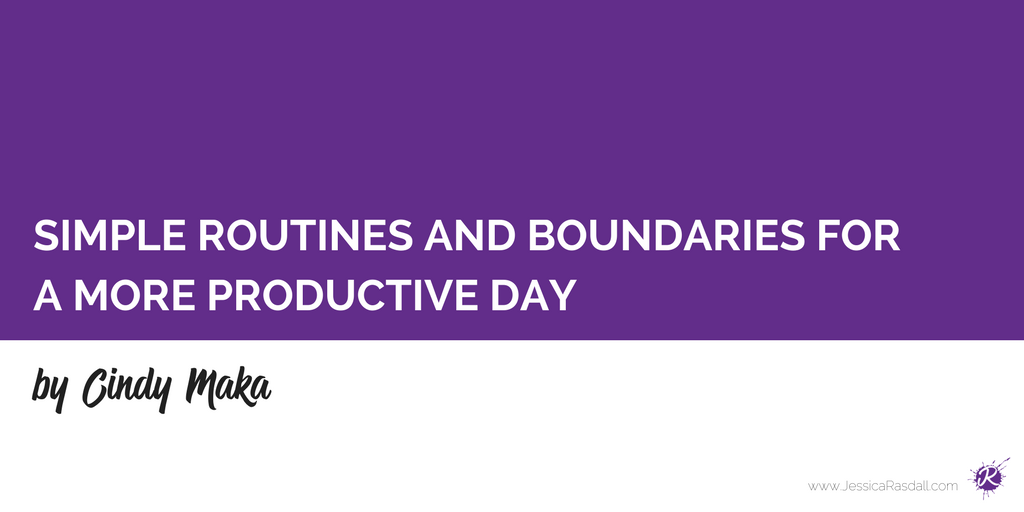 Simple routines and boundaries for a more productive day
