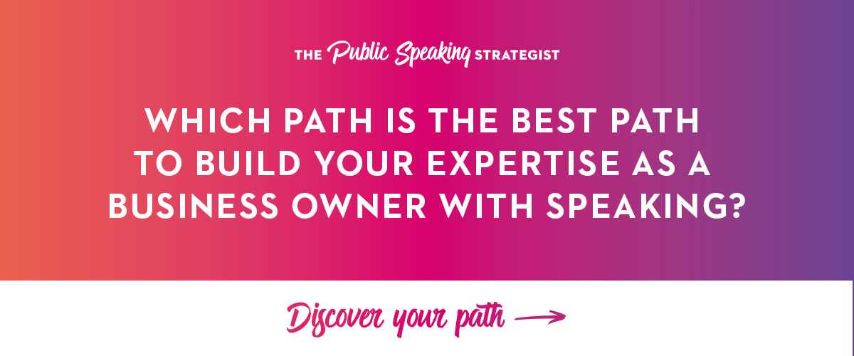 Which Path Is The Best Path To Build Your Expertise As A Business Owner With Speaking_B.jpg