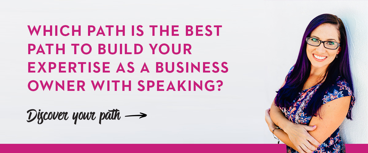 Which Path Is The Best Path To Build Your Expertise As A Business Owner With Speaking_A.jpg