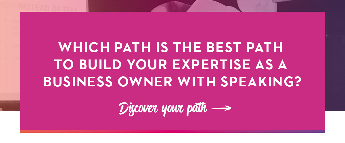 Which Path Is The Best Path To Build Your Expertise As A Business Owner With Speaking_C.jpg
