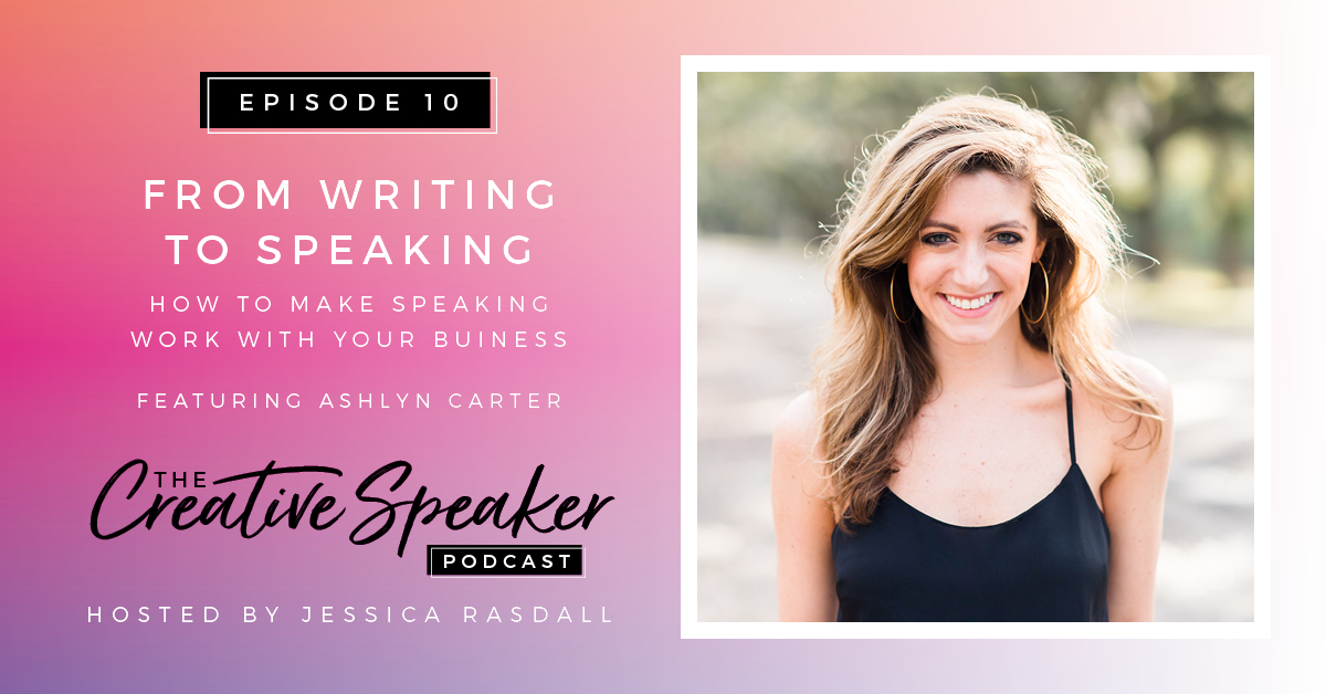 Ashlyn Carter on The Creative Speaker Podcast | How to make Speaking Working with Your Business