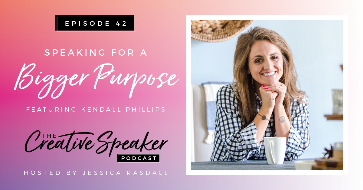 Using the Stage for a Bigger Purpose | ft. Kendall Phillips