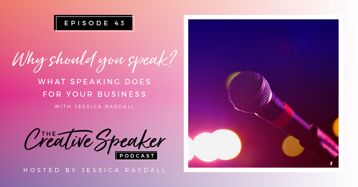 Why Should You Speak? | What speaking does for your business