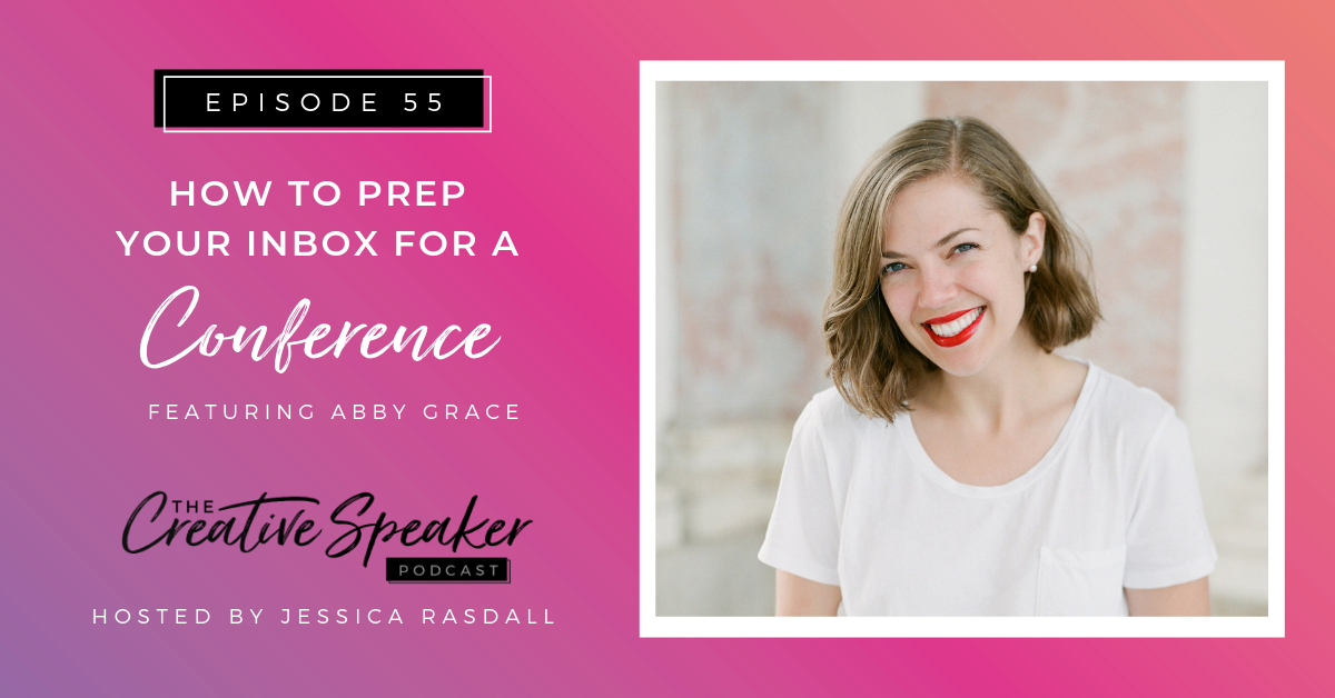 Ep. 55: How to Prep Your Inbox for a Conference (ft. Abby Grace)