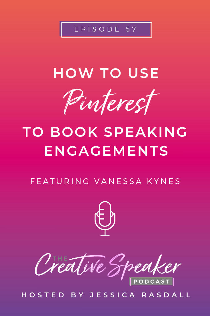 Ep 57: How to Use Pinterest to Book Speaking Engagements (ft. Vanessa Kynes)