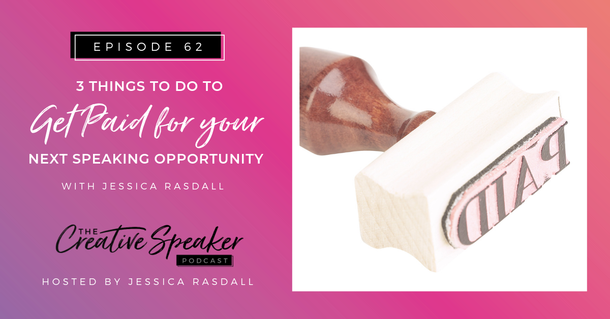3 Things to do to Get Paid for Your Next Speaking Opportunity - BlogHeader.png