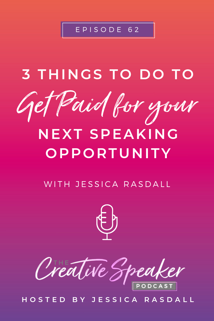 3 Things to do to Get Paid for Your Next Speaking Opportunity - Pin3.png