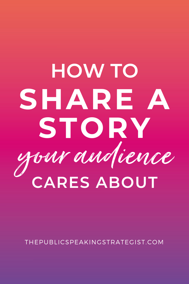 How to Share a Story Your Audience Actually Cares About