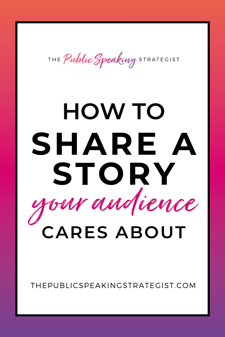 How to Share a Story Your Audience Cares About