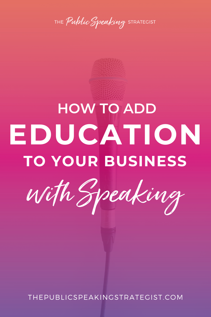 How to Add Education to your Business with Speaking