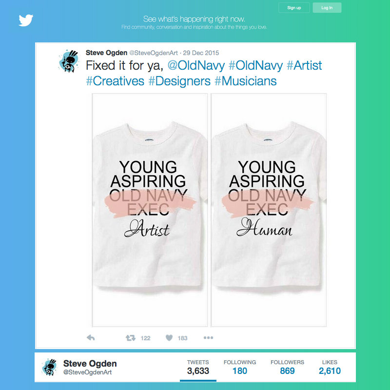 "Old Navy has since discontinued and/or recalled all of the denigrating ""Young Aspiring Artist"" t-shirts, which featured the word ""artist"" crossed out in favor of job titles like ""astronaut"" or ""president"".  The fact their shirts made it all the way to market before any objections were raised reveals a great deal about the widespread perceived 'usefulness' of artists in our culture."