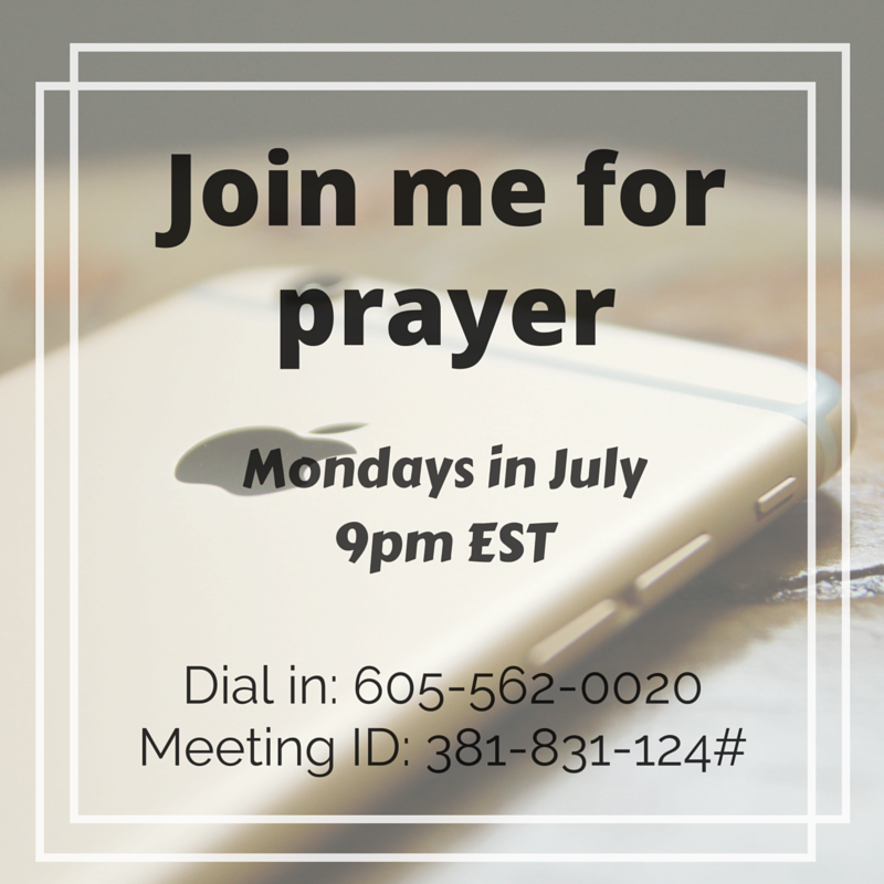 I am leading a prayer line every Monday night in July from 9:00pm-9:25pm EST. I'll be doing some teaching then breaking some chains through the name of Jesus!  If you have any prayer requests, let me know!