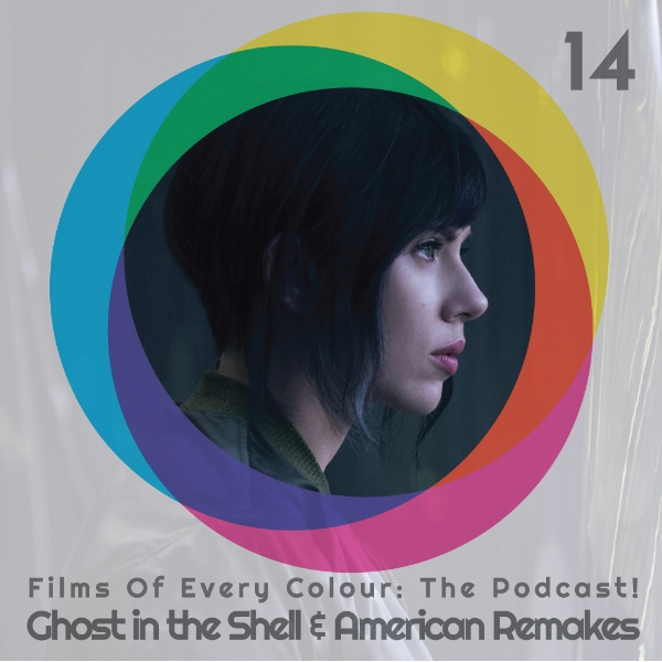 FOEC Podcast Ep.14 – Ghost in the Shell & American Remakes