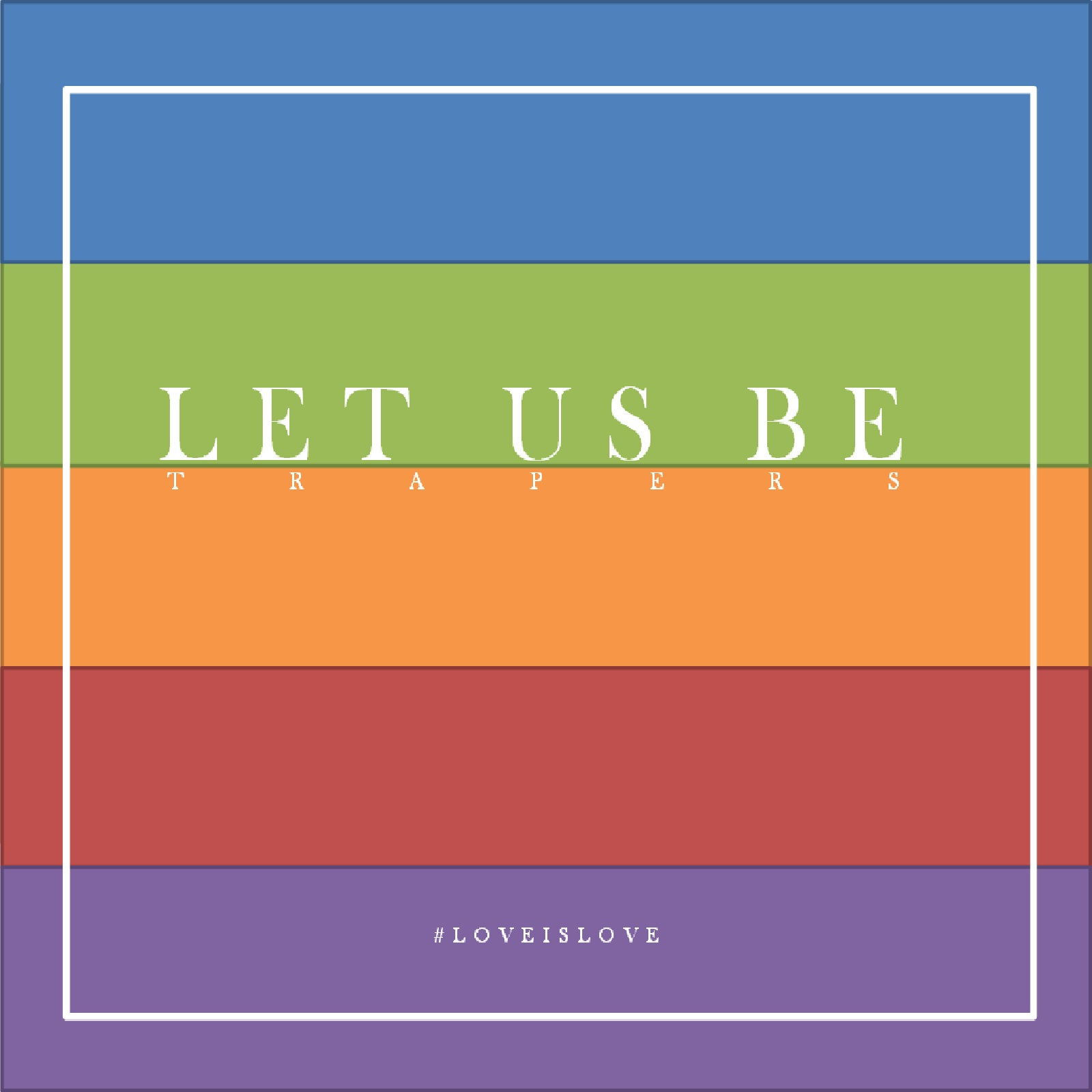 Let Us Be - TRAPERS