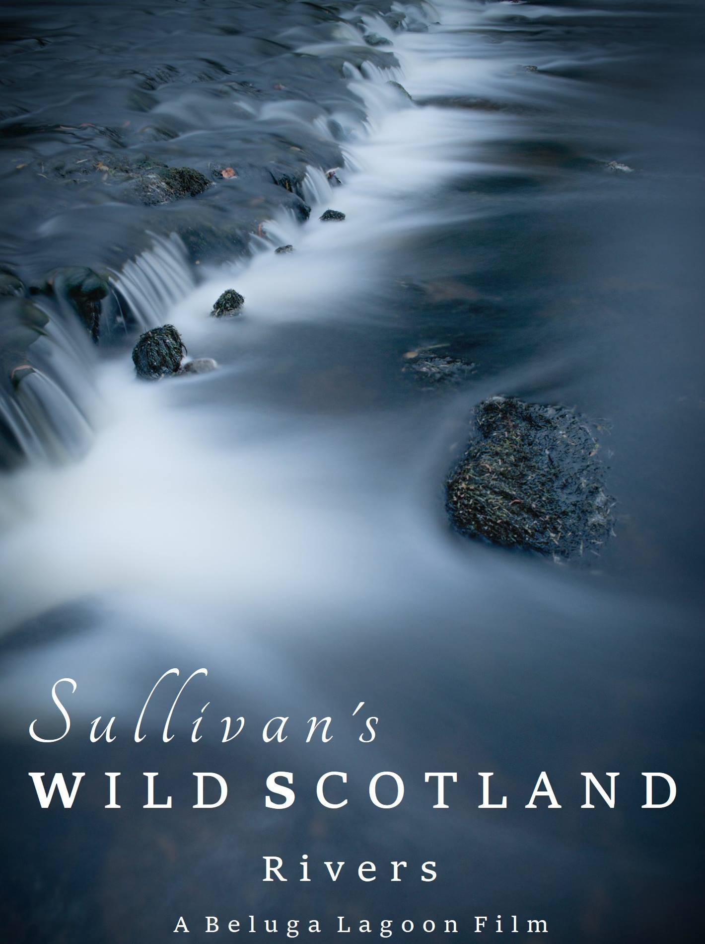 Sullivan's Wild Scotland Rivers
