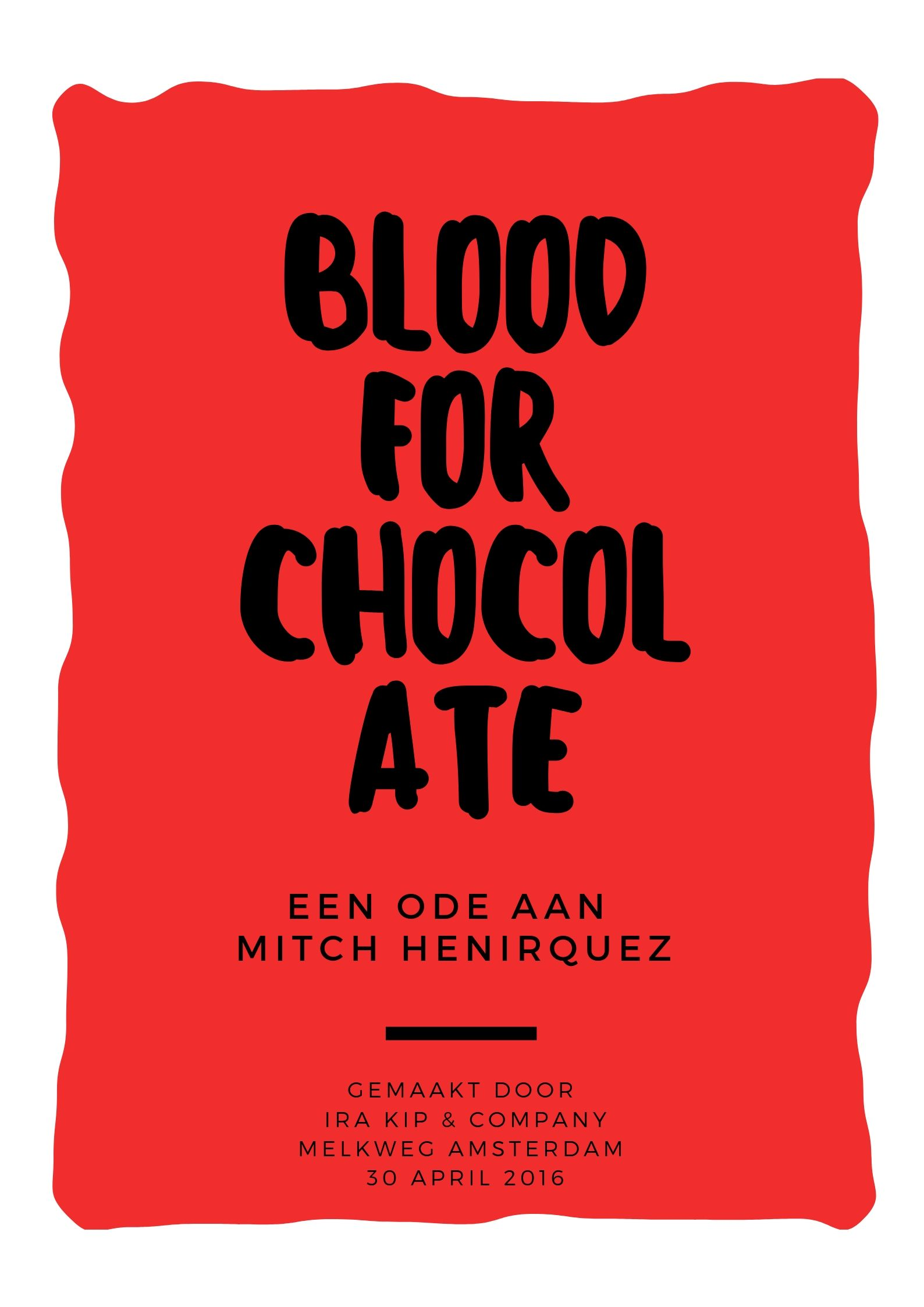 BLOOD FOR CHOCOLATE