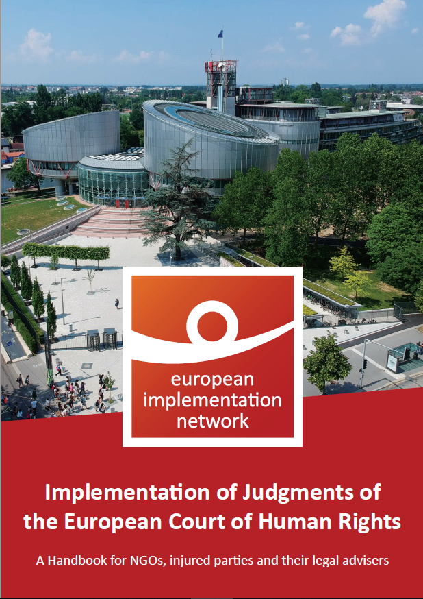 Resources - The EIN Handbook is the only guide in existence for NGOs, lawyers, victims and activists on how to engage with implementation monitoring process. Versions are currently available in English, French and Turkish.We are also planning a handbook focused on advocacy for the implementation of judgments at the national level. This is scheduled for publication before the end of 2019.Finally, we pass on information about important developments in the implementation of cases, to those who most need to know. If you would like to receive updates, learn more and sign up here.