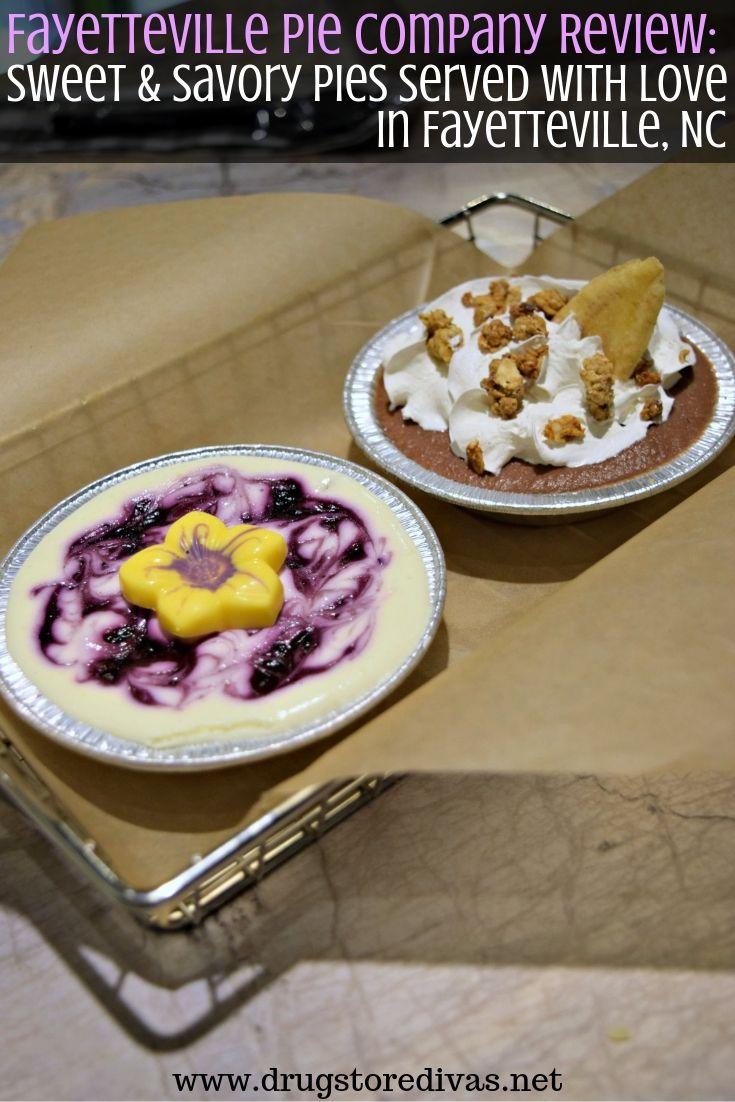 Sweet & Savory Pies Served With Love In Fayetteville, NC - August 28, 2019Drugstore Divaswww.drugstoredivas.net