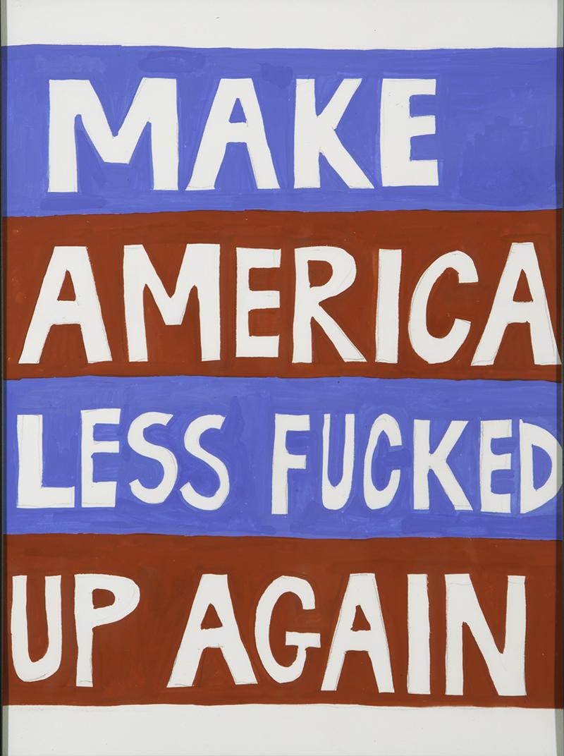 MakeAmericaLessFuckedUpAgain.jpg