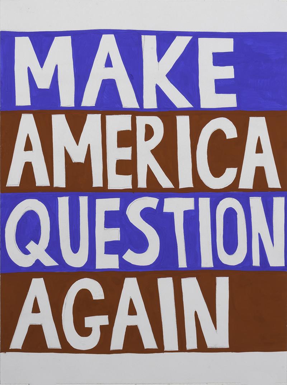 Make America Question Again