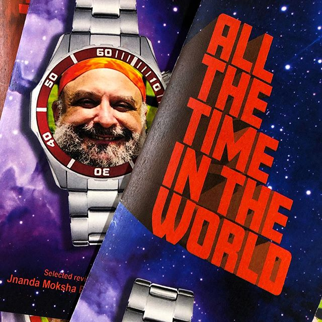 New publication - ALL THE TIME IN THE WORLD- out now!  The road to enlightenment is paved with fashionable wrist wear - this collection features 74 watch reviews posted online by a spiritual guru who has a passion for watches.  20 pages long, vertical format, published by Meow Sings Meow, get your copy today, don't delay! Time is running out on this offer! The time is now! There's never been a better time! #time #invicta #jnanda #meowsingsmeow #allthetimeintheworld