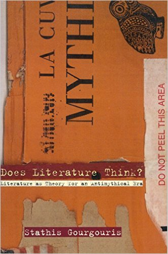 Does Literature Think? Literature as Theory for an Antimythical Era